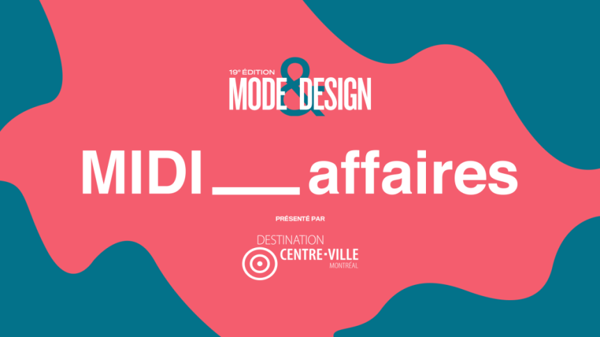 #FMDMTL Festival mode & design Midi_affaires